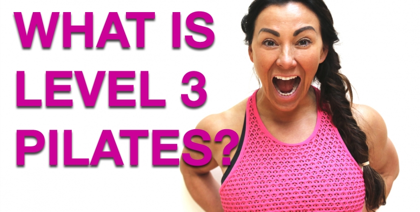 WHAT IS LEVEL 3 PILATES