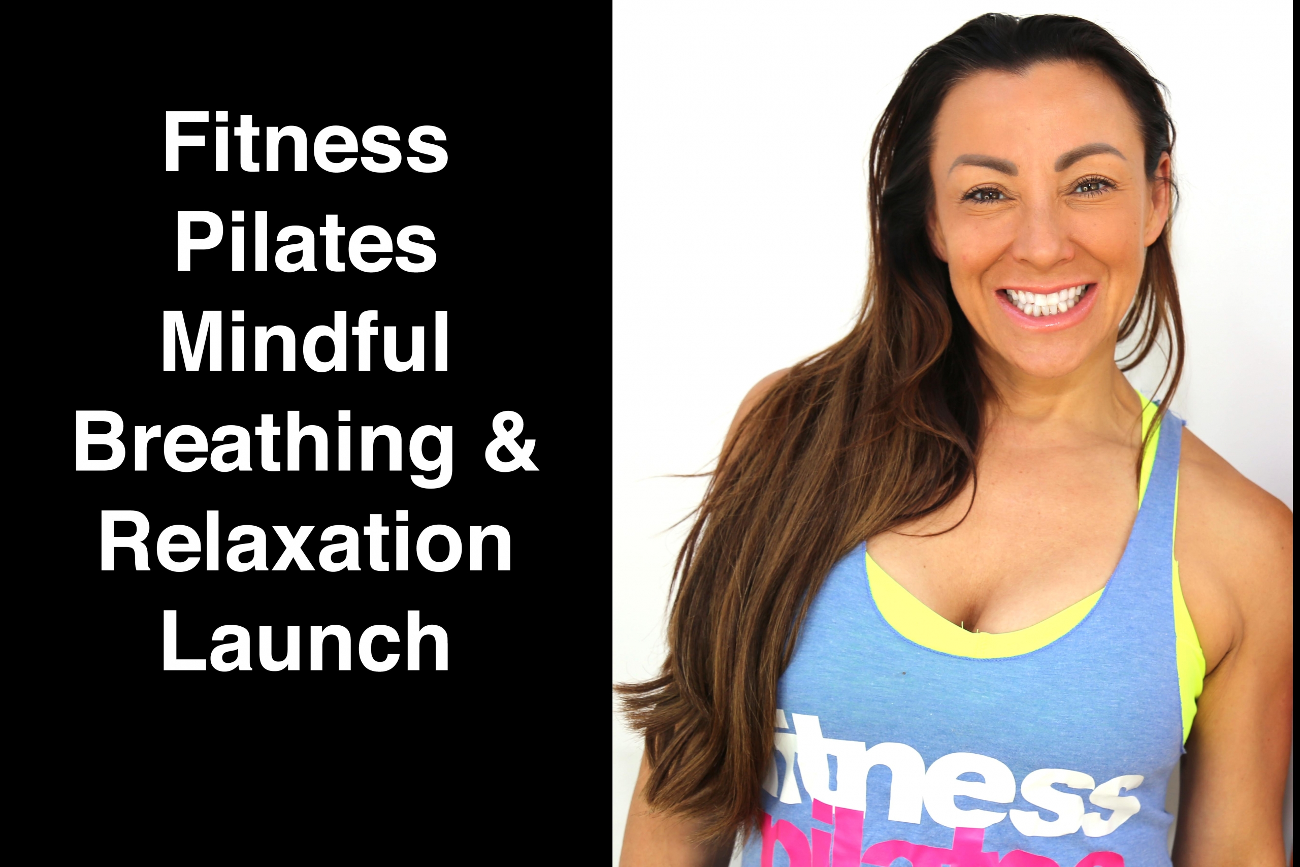 fitness pilates mindful breathing  relaxation course launches today  choreographytogo