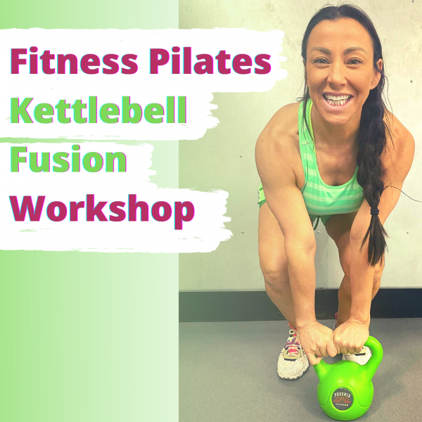 Fitness Pilates Kettlebell Fusion Workshop (1)