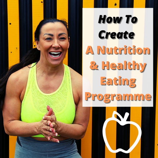 How To Create A Nutrition & Healthy Eating Programme