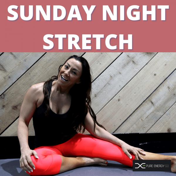 SUNDAY NIGHT STRETCH