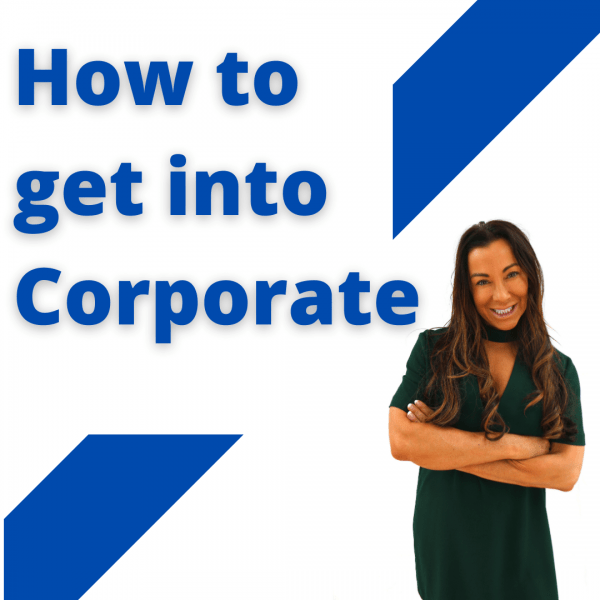 how to get into corporate