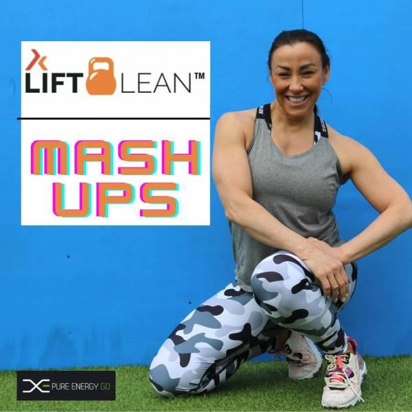 LIFT LEAN MASH UPS