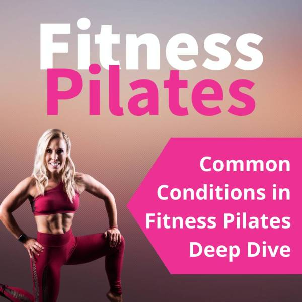 Common Conditions in Fitness Pilates